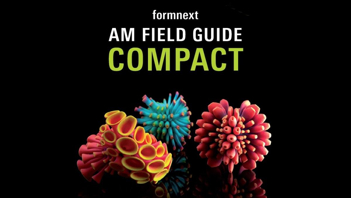 Additive Manufacturing AM Field Guide 2019